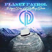Papa Was a Rolling Stone by Planet Patrol