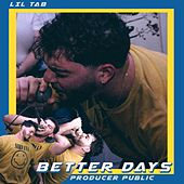 Better Days by Lil Tab