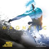 Nuit de la glisse : Magnetic (Original Motion Picture Soundtrack) de Various Artists