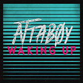 Waking Up by Attaboy