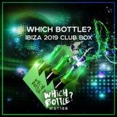 Which Bottle?: IBIZA 2019 CLUB BOX - EP van Various Artists