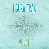 Figura Trax, Vol. 11 - EP by Various Artists