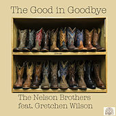 The Good in Goodbye (Troy Olsen Mix) by Nelson Brothers