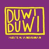 Muerte al Underground by Duwi Duwi