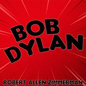 Robert Allen Zimmerman by Bob Dylan