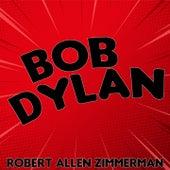Robert Allen Zimmerman de Bob Dylan