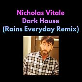 Dark House (Rains Everyday Remix) von Nicholas Vitale