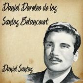 Daniel Doroteo de los Santos Betancourt by Daniel Santos