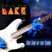 This Side of the Stars by Call Him LAKE