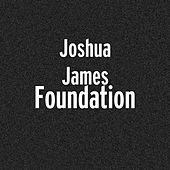 Foundation by Joshua James