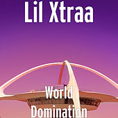 World Domination by Lil XtrAa