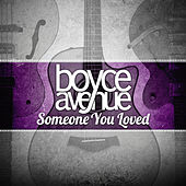 Someone You Loved de Boyce Avenue