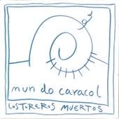 Mundo Caracol (Remasterizado) de Los Toreros Muertos