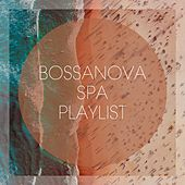 Bossanova Spa Playlist by Various Artists