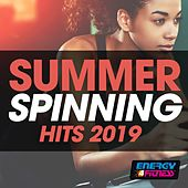 Summer Spinning Hits 2019 by Various Artists