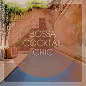 Bossa Cocktail Chic by Various Artists