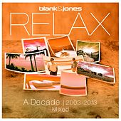 Relax - A Decade 2003-2013 Mixed de Blank & Jones