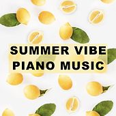 Summer Vibe Piano Music by Various Artists