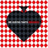 Me Gustas Tanto by Miranda!