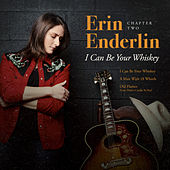Chapter Two: I Can Be Your Whiskey by Erin Enderlin