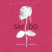 Say I Do de DJ Mensah