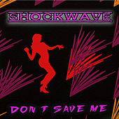 Don T Save Me de SHOCKWAVE