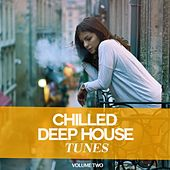 Chilled Deep House Tunes, Vol. 2 (Sit Back And Enjoy This Wonderful Selection Of Modern Deep House Tunes) by Various Artists