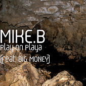 Play on Playa by Mike B./Mr. Stayready