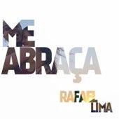 Me Abraça de Rafael Lima