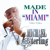 Made in Miami (Deluxe Edition) by Michael Sterling