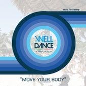 Welldance - Move Your Body di Various Artists