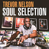 Trevor Nelson Soul Selection by Various Artists
