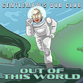 Out of This World by Gentleman's Dub Club
