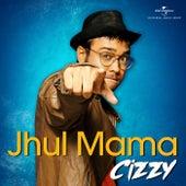 Jhul Mama by Cizzy