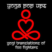 Yogi Translations of Foo Fighters by Yoga Pop Ups