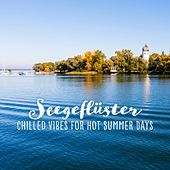 Seegeflüster: Chilled Vibes for Hot Summer Days by Various Artists