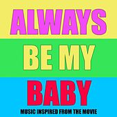 Always Be My Baby (Music Inspired from the Movie) von Various Artists