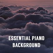 Essential Piano Background for Meditation, Relaxation, Inner Peace, Deep Focus, Feeling Good, Sleep, Zen by Various Artists