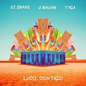 Loco Contigo (feat. Tyga) de DJ Snake & J. Balvin
