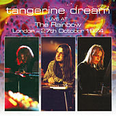 Live At The Rainbow, London - 27th October 1974 by Tangerine Dream