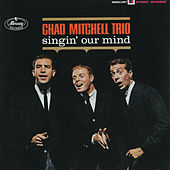 Singin' Our Mind by The Chad Mitchell Trio