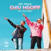 Chiu Ngopp by MV Killa