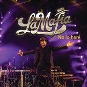 No Lo Haré (En Vivo) de La Mafia