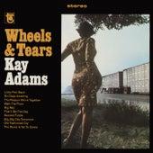 Wheels & Tears von Kay Adams