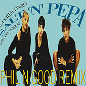 Whatta Man (Phil N Good Remix) de Salt-n-Pepa