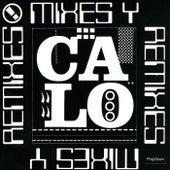 Mixes Y Remixes de Calo