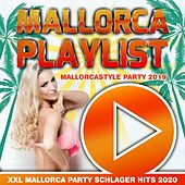 Mallorca Playlist - Mallorcastyle Party 2019 (XXL Mallorca Party Schlager Hits 2020) by Various Artists