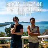 I Will Find You, Pt. 2 by Kevin Edward