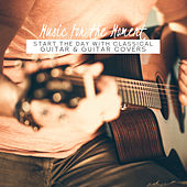 Music for the Moment: Start the Day with Classical Guitar & Guitar Covers di Various Artists