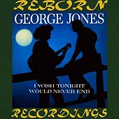 I Wish Tonight Would Never End (HD Remastered) von George Jones